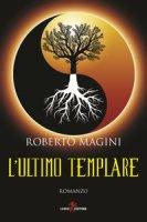 L' ultimo templare - Magini Roberto