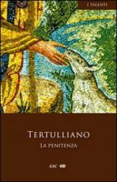 La penitenza - Tertulliano Quinto S.