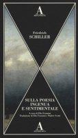 Sulla poesia ingenua e sentimentale - Schiller Friedrich