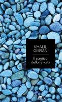 Il cantico della felicità - Kahlil Gibran
