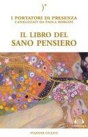 Il libro del sano pensiero. I portatori di Presenza canalizzati da Paola Borgini. Con CD-Audio - Borgini Paola