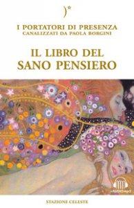 Copertina di 'Il libro del sano pensiero. I portatori di Presenza canalizzati da Paola Borgini. Con CD-Audio'