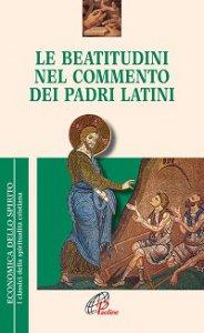 Copertina di 'Le beatitudini nel commento dei Padri latini'