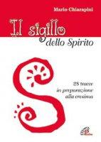 Il sigillo dello Spirito - Mario Chiarapini