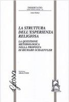 La struttura dell'esperienza religiosa - Adam Kieltik