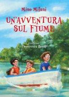 Un' avventura sul fiume - Mino Milani