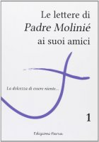 Le lettere di Padre Molinié ai suoi amici - Marie-Dominique Molinié