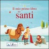 Il mio primo libro dei santi - Karine-Marie Amiot