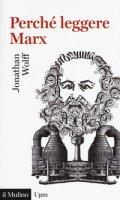 Perché leggere Marx? - Wolff Jonathan