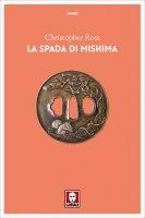 La spada di Mishima - Christopher Ross