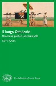 Copertina di 'Il lungo Ottocento. Una storia politica internazionale'