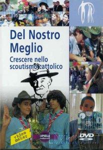 Copertina di 'Del nostro meglio. Crescere nello scoutismo cattolico'