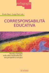 Copertina di 'Corresponsabilità educativa. Scuola e famiglia nella sfida multiculturale: una prospettiva europea'
