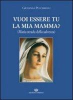 Vuoi essere tu la mia mamma? - Pucciarelli Giovanna