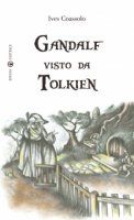 Gandalf visto da Tolkien - Ives Coassolo