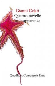 Copertina di 'Quattro novelle sulle apparenze. Ediz. illustrata'