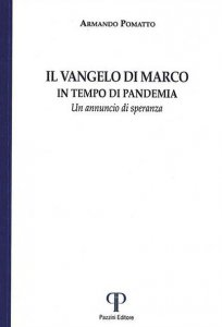 Copertina di 'Il Vangelo di Marco. In tempo di pandemia. Un annuncio di speranza. Ediz. integrale'