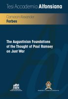 The Augustinian Foundations of the Thought of Paul Ramsey on Just War - Cameron Alexander Forbes