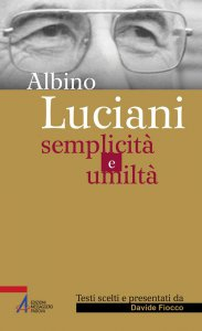 Copertina di 'Albino Luciani. Semplicità e umiltà'