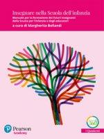 Insegnare nella Scuola dell'infanzia. Manuale per la formazione dei futuri insegnanti della Scuola per l'infanzia e degli educatori