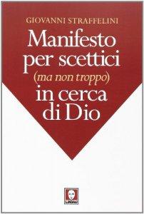 Copertina di 'Manifesto per scettici (ma non troppo) in cerca di Dio.'