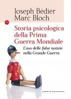 Storia psicologica della prima guerra mondiale - Joseph Bédier , Marc Bloch