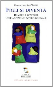 Copertina di 'Figli si diventa. Bambini e genitori nell'adozione internazionale'
