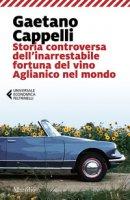 Storia controversa dell'inarrestabile fortuna del vino Aglianico nel mondo - Cappelli Gaetano