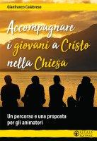 Accompagnare i giovani a Cristo nella Chiesa