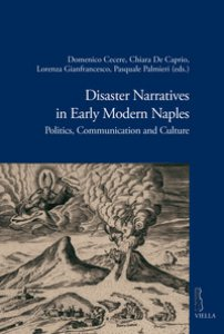 Copertina di 'Disaster narratives in early modern Naples. Politics, communication and culture'