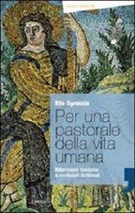Copertina di 'Per una pastorale della vita umana. Riferimenti fondativi e contenuti dottrinali'