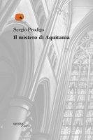 Il mistero di Aquitania - Prodigo Sergio