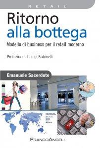 Copertina di 'Ritorno alla bottega. Modello di business per il retail moderno'