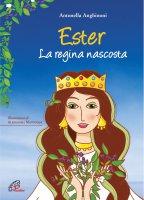 Ester. La regina nascosta - Antonella Anghinoni