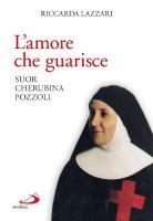 L'amore che guarisce - Riccarda Lazzari