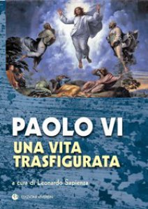 Copertina di 'Paolo VI. Una vita trasfigurata'