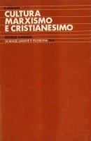 Cultura, marxismo e cristianesimo - Battista Mondin