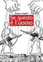 Se questo è l'uomo - Franco Vaselli