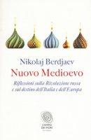 Nuovo Medioevo - Berdjaev Nikolaj