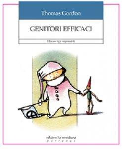 Copertina di 'Genitori efficaci. Educare figli responsabili'