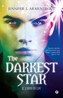 The darkest star. Il libro di Luc - Armentrout Jennifer L.