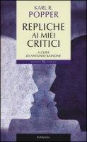 Repliche ai miei critici - Popper Karl R.
