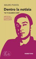Dentro la notizia - Mauro Pianta