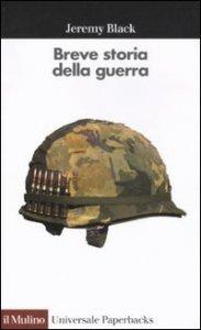 Copertina di 'Breve storia della guerra'