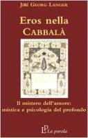 Eros nella Cabbalà. Il mistero dell'amore: mistica e psicologia del profondo - Langer Jirí