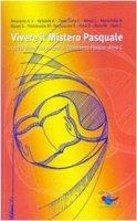Vivere il mistero pasquale. Lectio divina sui vangeli di Quaresima-Pasqua. Anno C - Amarante Alfonso V., Belpiede Antonio, Perchinunno Michele