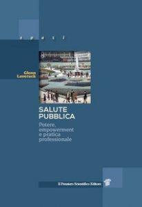 Copertina di 'Salute pubblica. Potere, empowerment e pratica professionale'