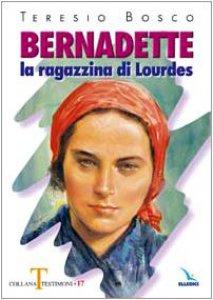 Copertina di 'Bernadette. La ragazzina di Lourdes'