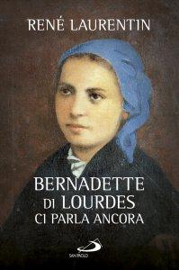 Copertina di 'Bernadette di Lourdes ci parla ancora'