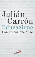 Educazione, comunicazione di sé - Julián Carrón